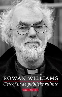 Rowan Williams - Geloof in de publieke ruimte
